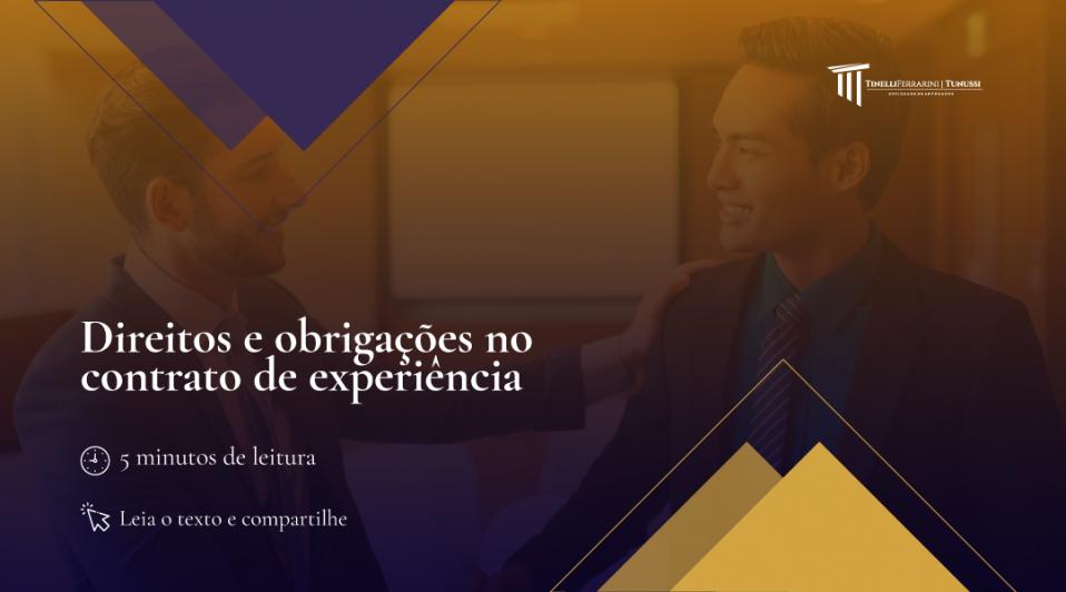 Conheça os seus direitos e obrigações no contrato de experiência